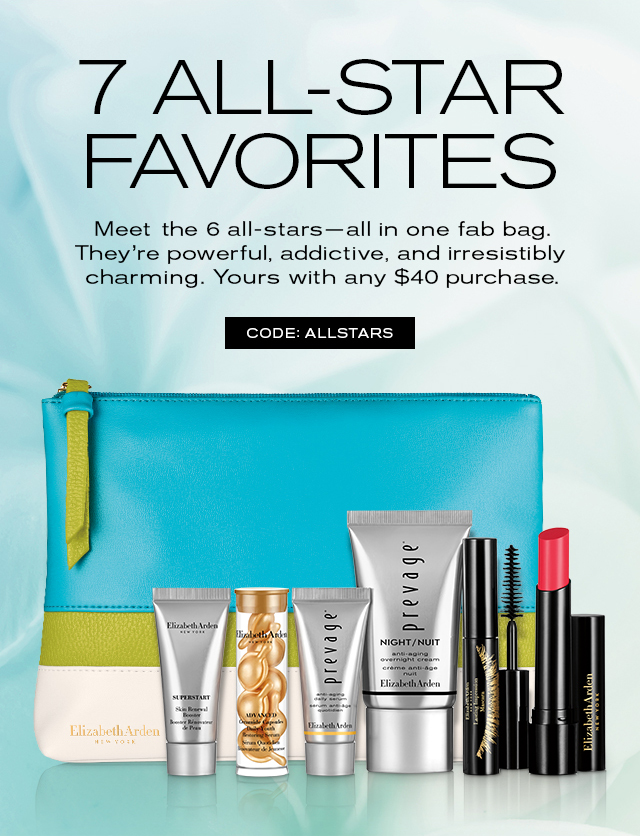 7 ALL-STAR FAVORITES  Meet the 6 all-starsall in one fab bag.  They're powerful, addictive, and irresistibly  charming. Yours with any $40 purchase.   CODE: ALLSTARS
