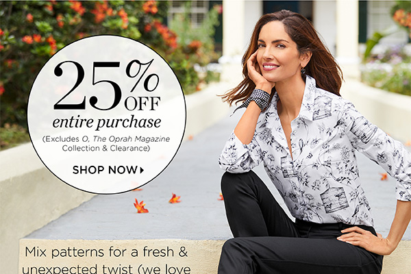 Take 25% off your entire purchase (Excludes O, The Oprah Magazine Collection and Clearance). Shop New Arrivals