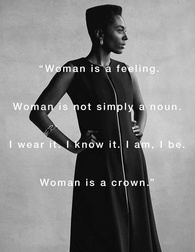 Woman is feeling. Woman is not a simple noun. I wear it. I know it. I am, I be. Woman is a crown.
