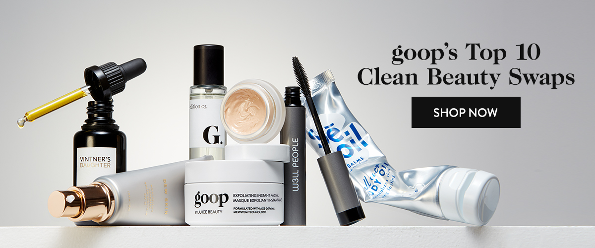 goop's Top 10 Clean Beauty Swaps
