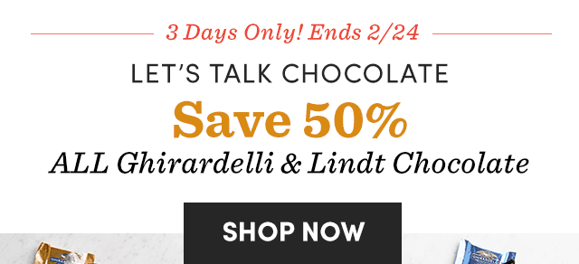 3 Days Only! Save 50% All Ghirardelli & Lindt Chocolate
