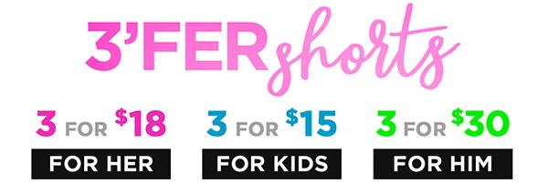 Shop 3fer shorts!