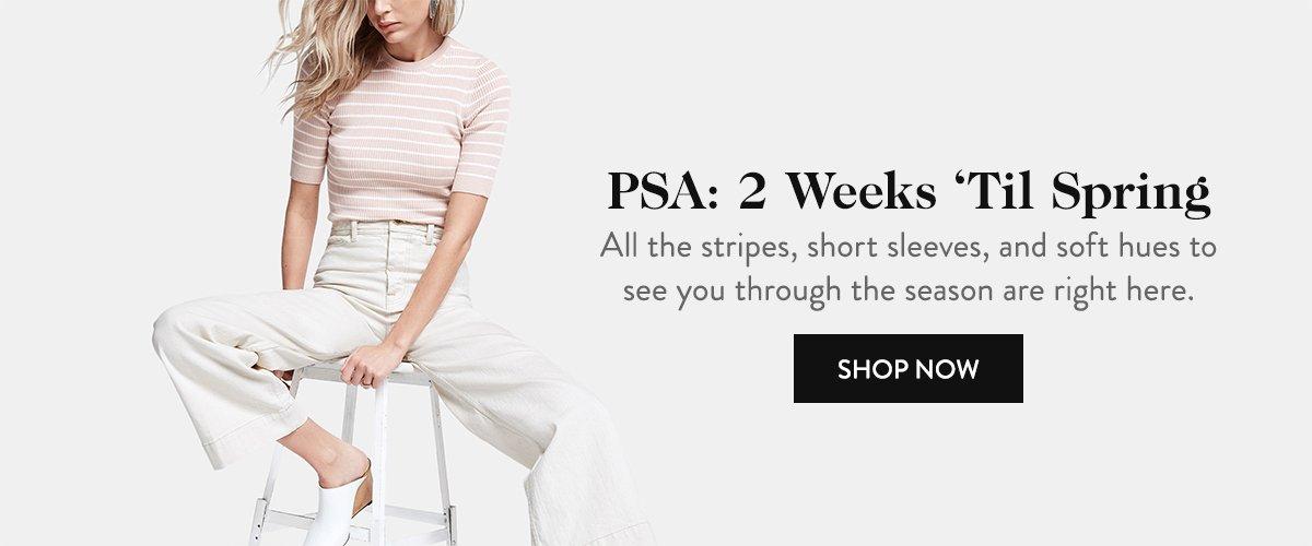 PSA: 2 Weeks 'Til Spring
