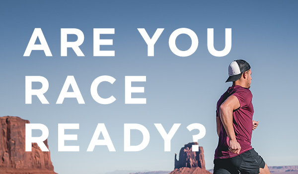 ARE YOU RACE READY?