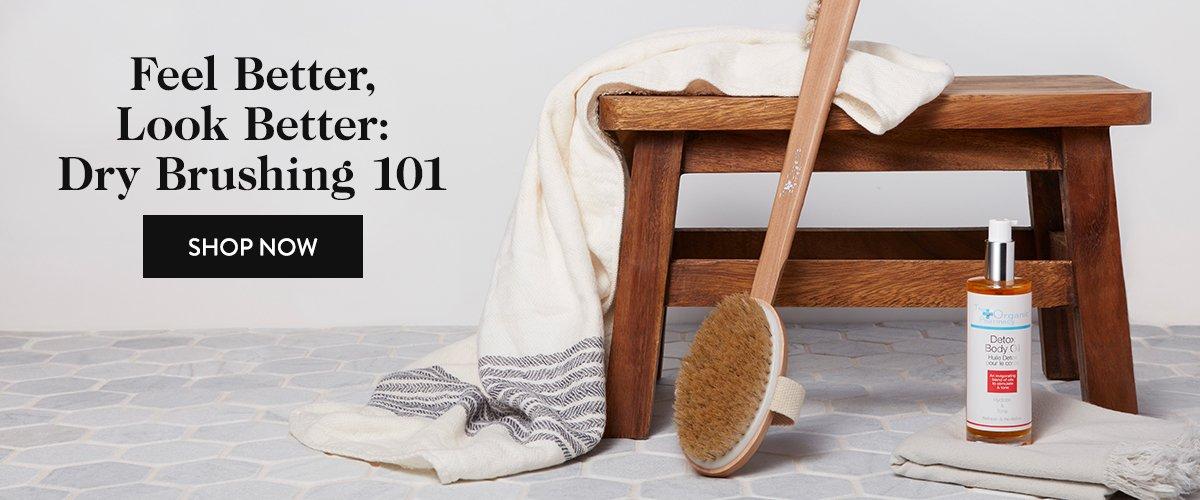 Feel Better, Look Better: Dry Brushing 101