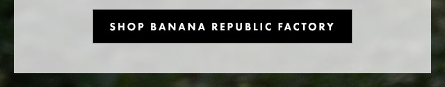 SHOP BANANA REPUBLIC FACTORY
