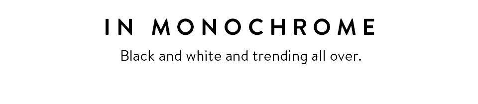 In Monochrome