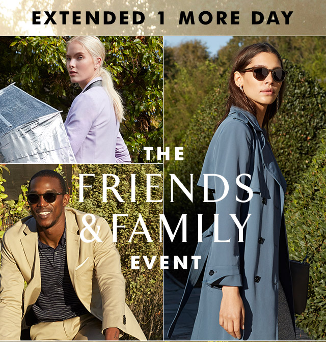 EXTENDED 1 MORE DAY | THE FRIENDS & FAMILY EVENT