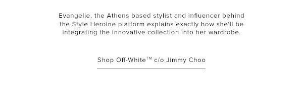 Shop Off White c/o Jimmy Choo