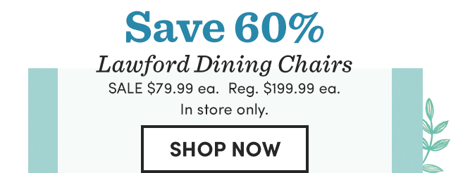 Save 60% Lawford Dining Chairs