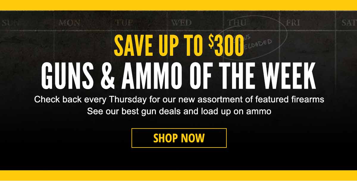 Guns & Ammo of the Week