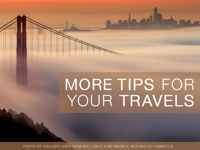 MORE TIPS FOR YOUR TRAVELS