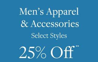 MEN'S APPAREL & ACCESSORIES 25% OFF**