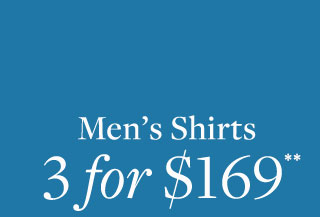 MEN'S SHIRTS 3 FOR $169**