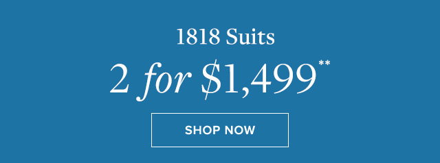 1818 SUITS | SHOP NOW