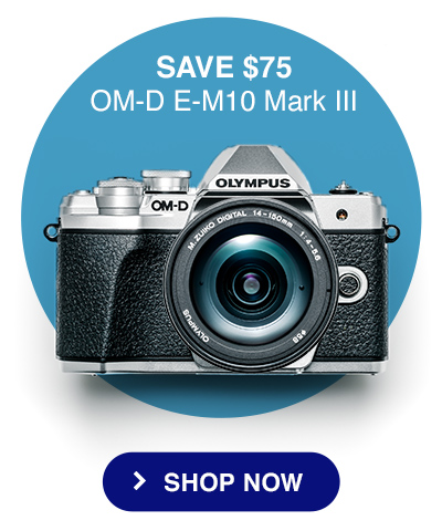 SAVE $75 - OM-D E-M10 Mark III