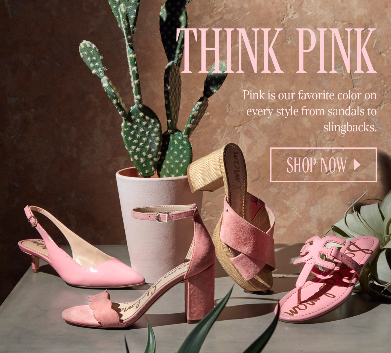 THINK PINK. Pink is our favorite color on every style from sandals to sling-backs. SHOP NOW