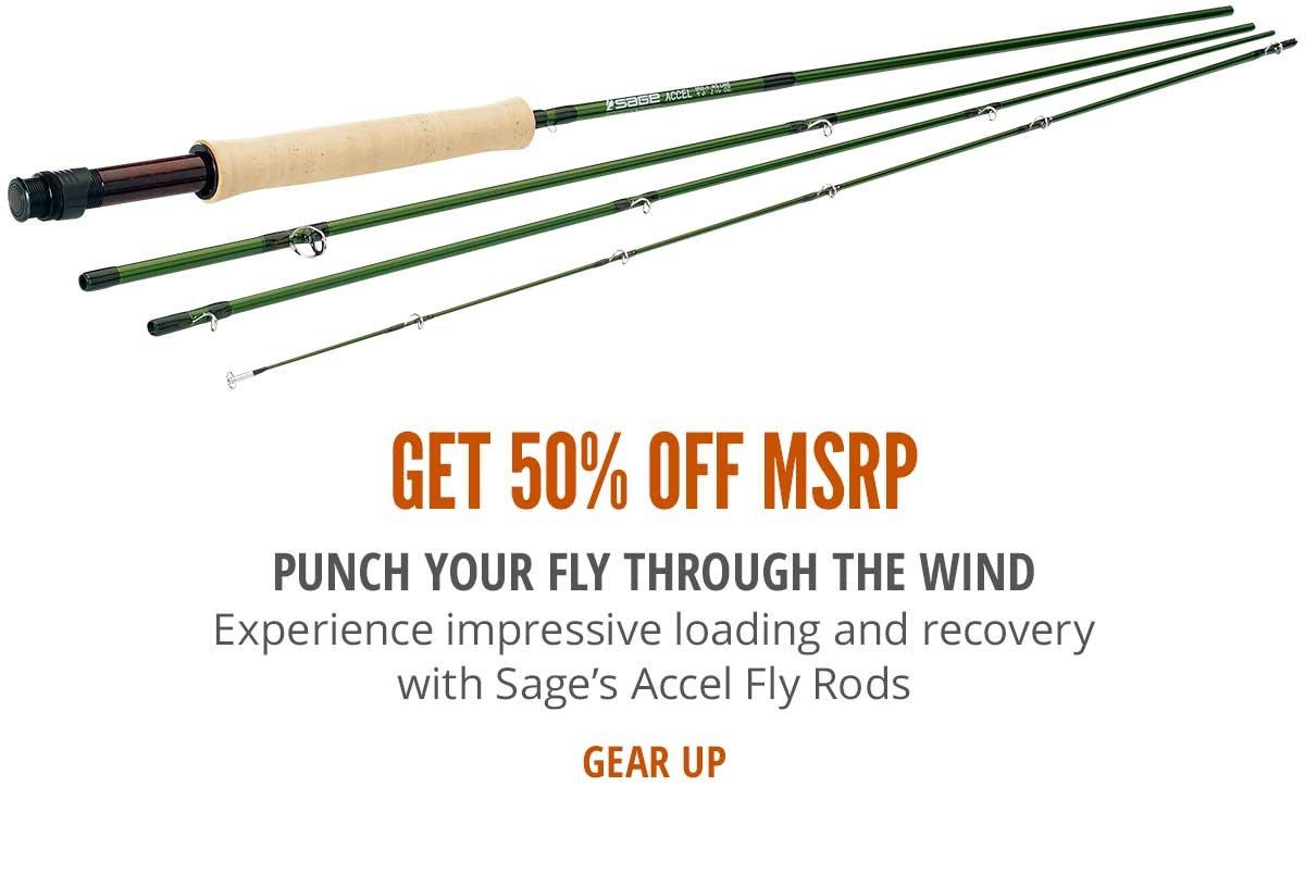 Get 50% Off MSRP On Sage's Accel Fly Rods