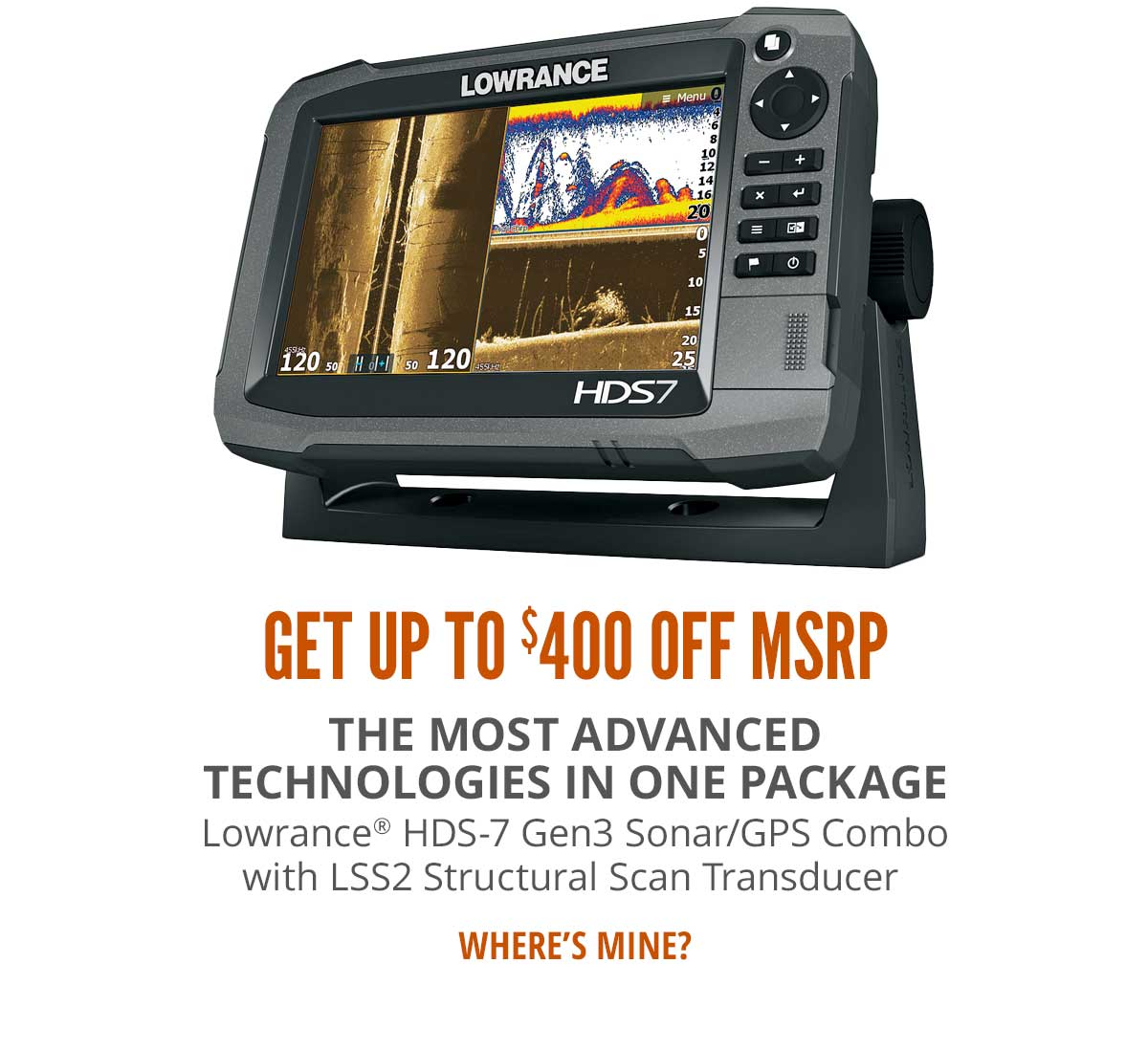Get Up to $400 Off MSRP On Lowrance HDS-7 Gen3 Sonar/GPS Combo with LSS2 Structural Scan Transducer