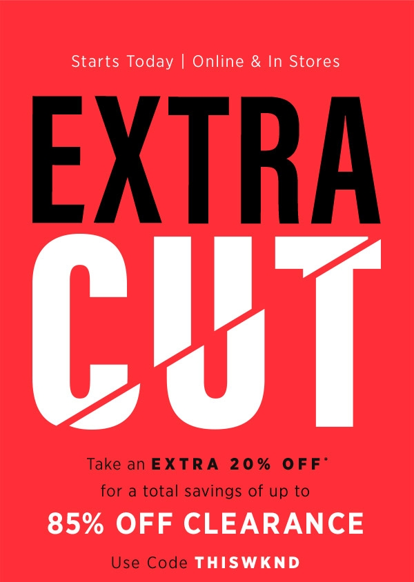 667223c33f0 Saks OFF 5TH  Extra Cut is BACK  save up to 85% OFF clearance!