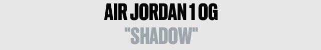 """AIR JORDAN 1 OG """"SHADOW"""""""