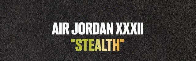 """AIR JORDAN XXXII """"STEALTH"""""""