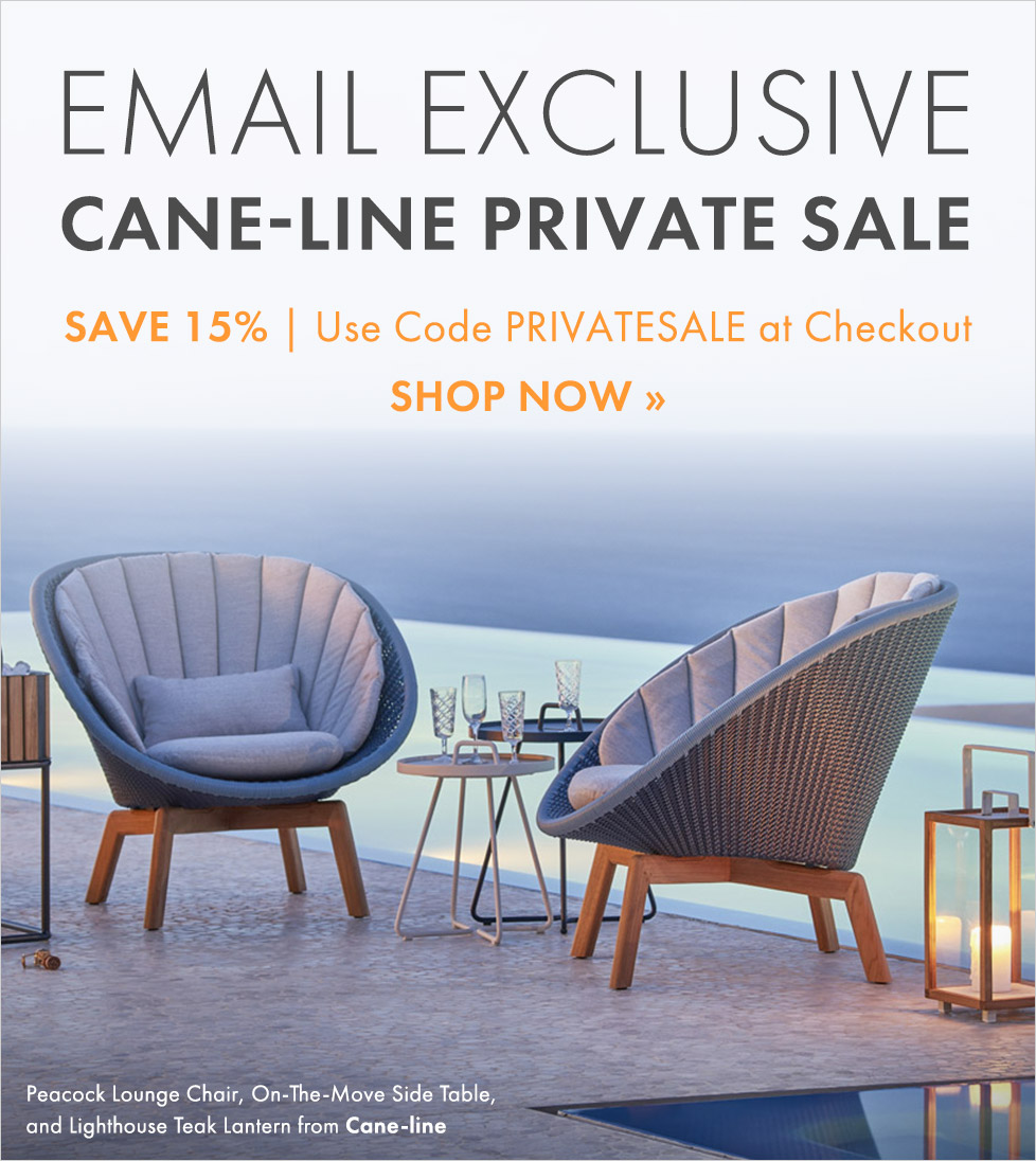 Email exclusive cane line private sale save 15 use code privatesale