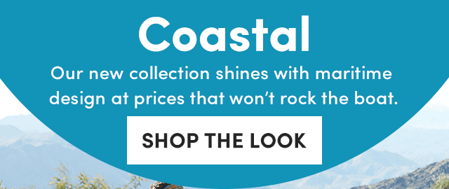 Coastal Collection. Shop The Look