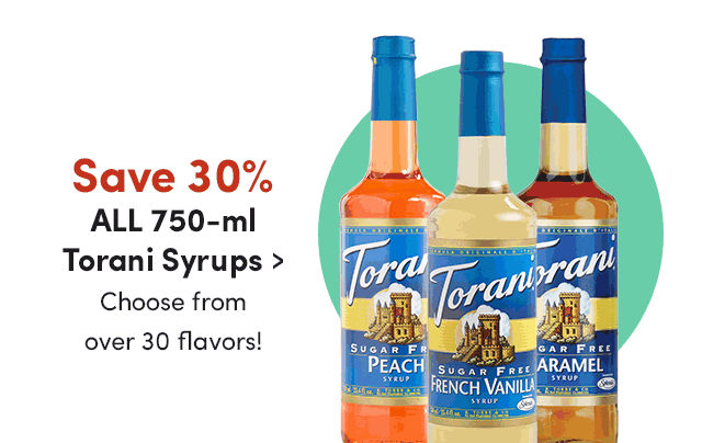 Save 30% ALL 750-ml Torani Syrups