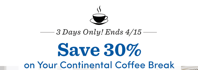 Save 30% On Your Continental Coffee Break