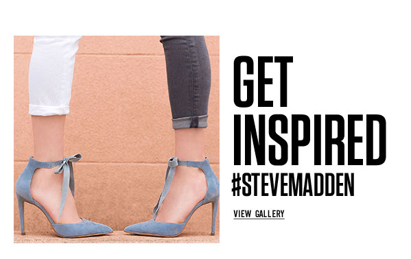 Get Inspired with #SteveMadden: View the Gallery
