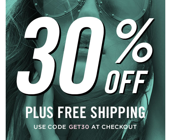 One Day Only: 30% off free shipping with code GET30 at checkout!