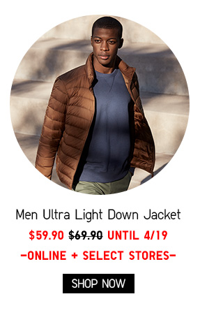 MEN ULTRA LIGHT DOWN JACKET $59.90 - UNTIL 4/19 - SHOP NOW