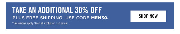 Enjoy an additional 30% off plus free shipping. Use code MEN30.