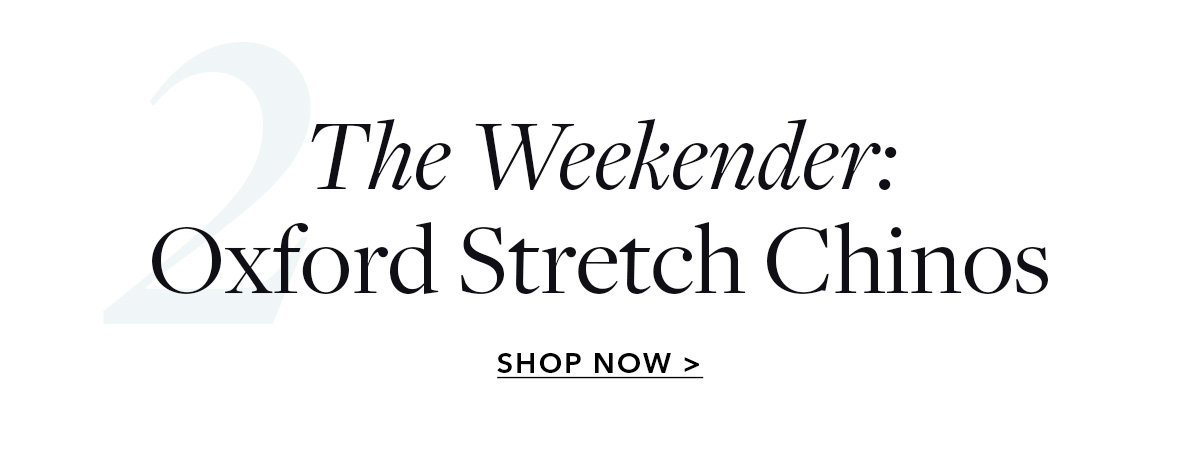 The Weekender: Oxford Stretch Chinos
