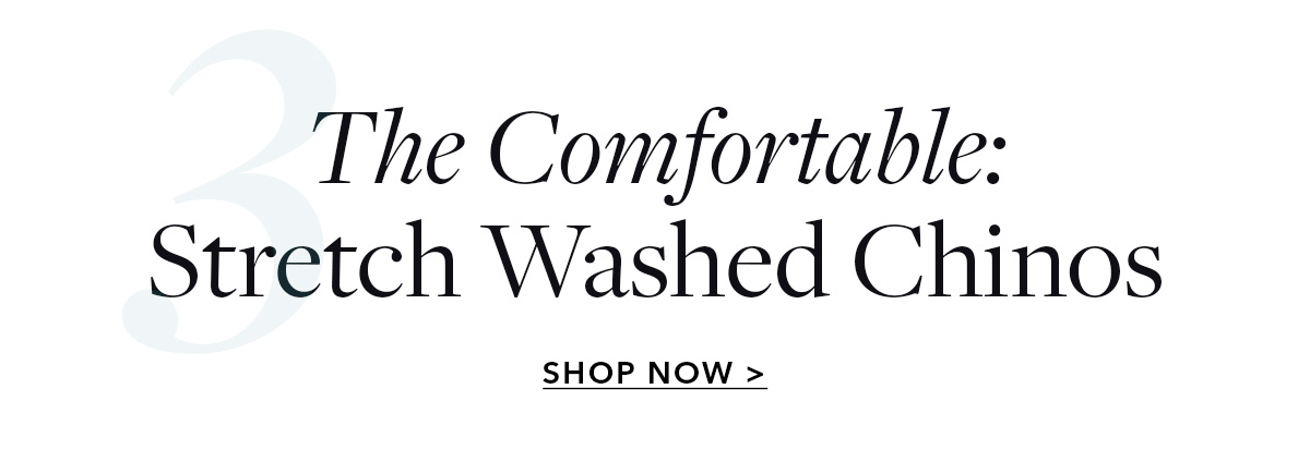 The Comfortable: Stretch Washed Chinos