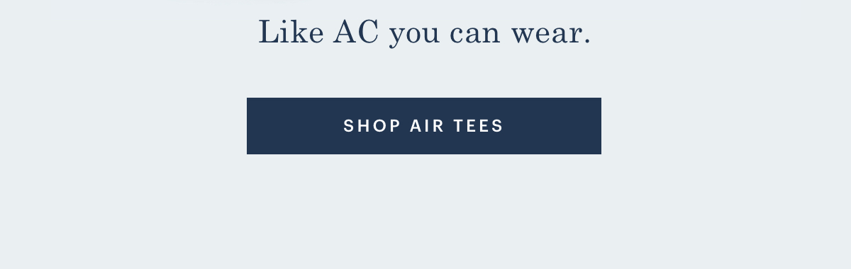 Like AC you can wear.