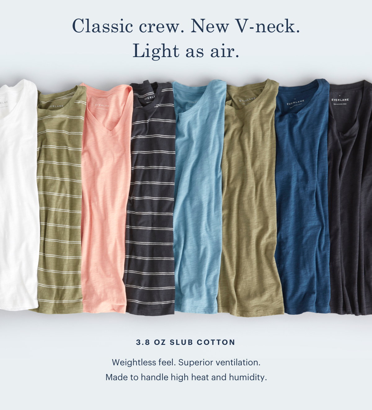 Classic crew. New V-neck. Light as air.