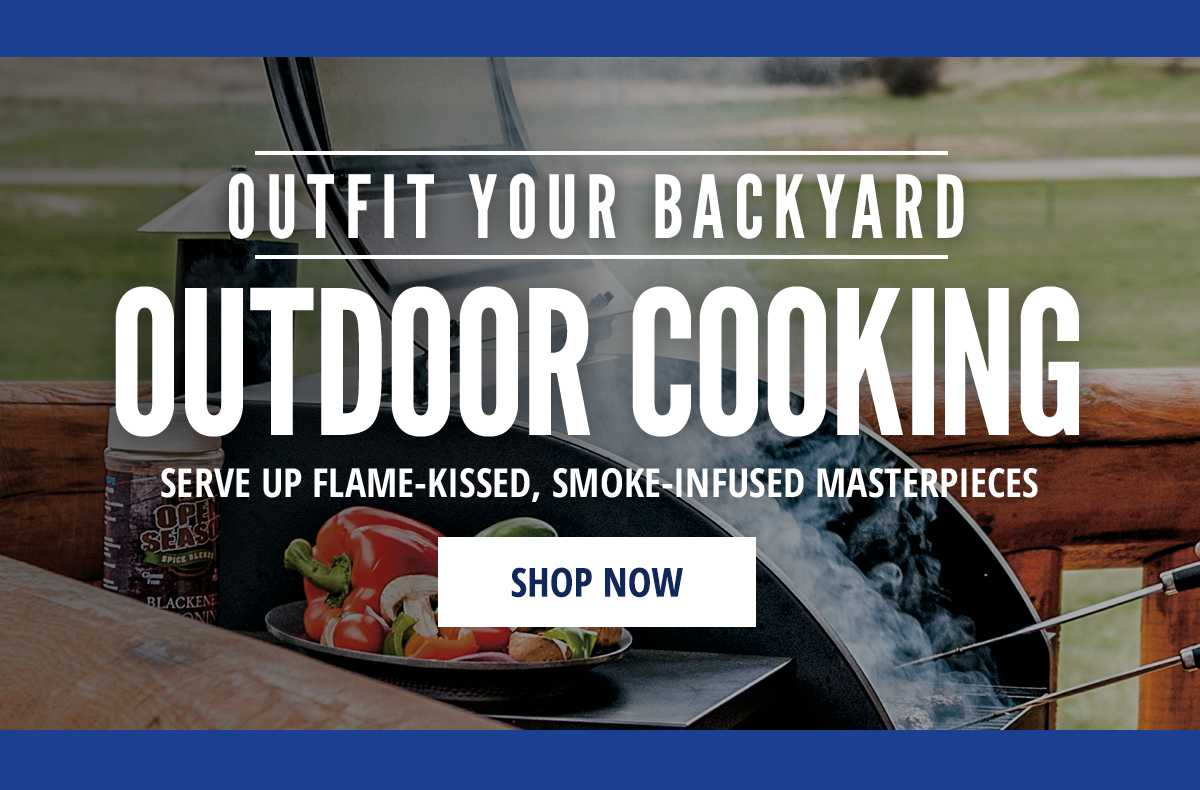 Save on Outdoor Cooking   Shop Now