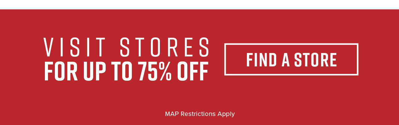 Visit Stores for Up To 75% Off