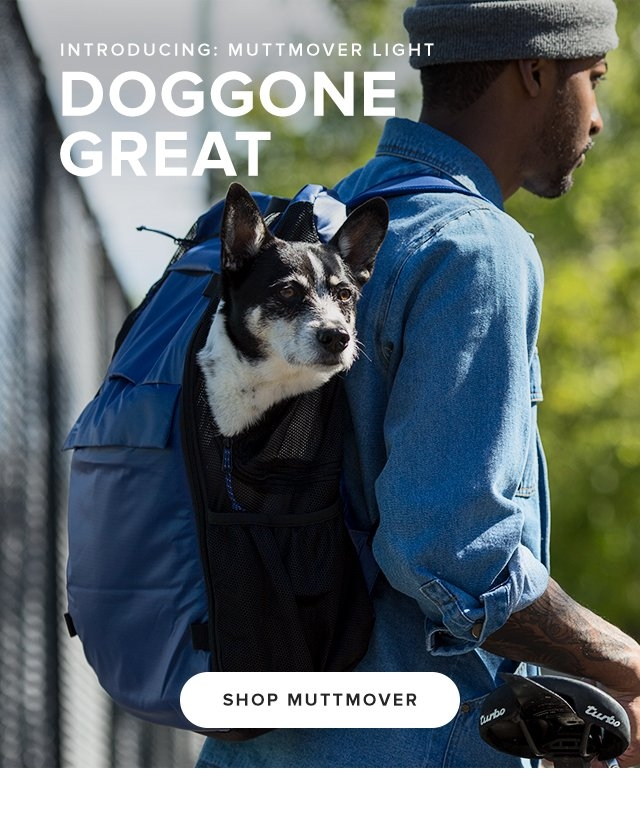 Introducing: Muttmover Light  DOGGONE GREAT