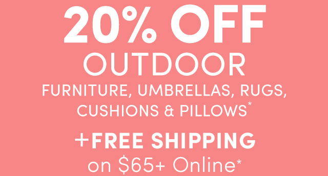 20% Off Outdoor* + Free Shipping On $65*