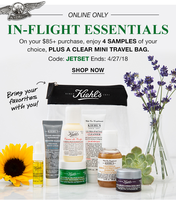ONLINE ONLY - IN-FLIGHT ESSENTIALS - On your $85 plus purchase, enjoy 4 SAMPLES of your choice, PLUS A CLEAR MINI TRAVEL BAG. - Code: JETSET Ends: 4/27/18 - SHOP NOW - Bring your favorites with you!