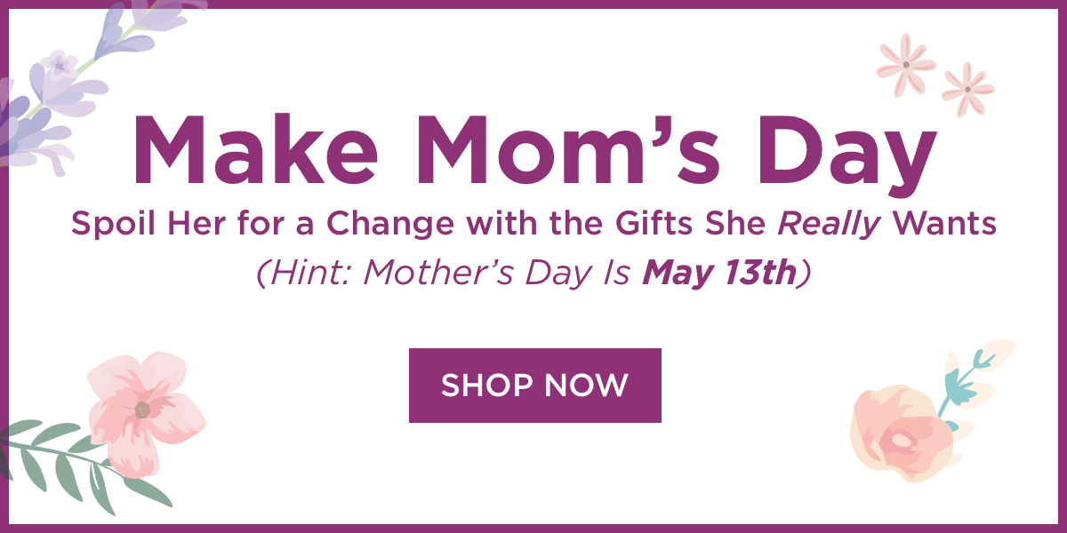 Make Mom Proud... By Saving a LOT