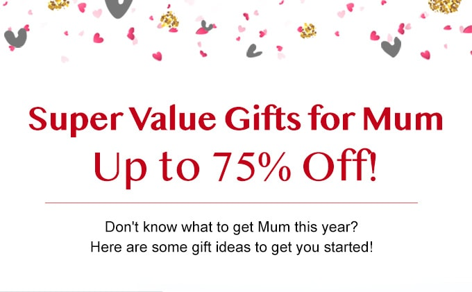 Gorgeous Gifts for Mum Up to 80% Off!