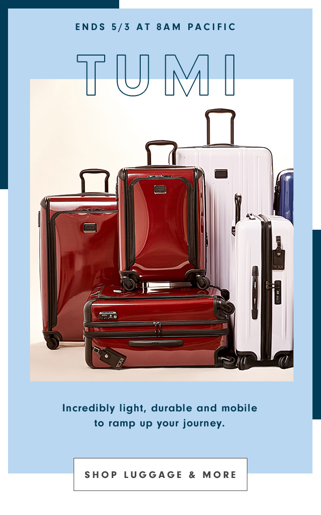 Ends 5/3 at 8AM Pacific | TUMI | Incredibly light, durable and mobile to ramp up your journey. | Shop Luggage & More