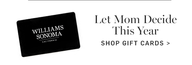 Let Mom Decide This Year - SHOP GIFT CARDS
