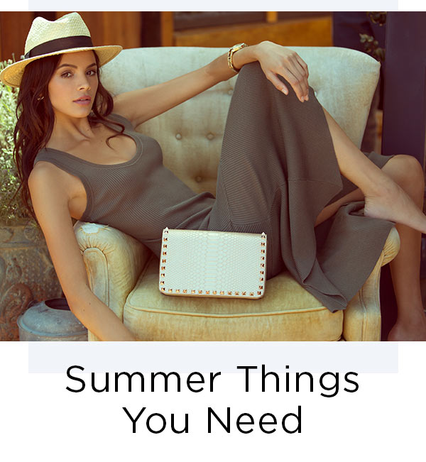 NEW ARRIVALS   Summer Things You Need