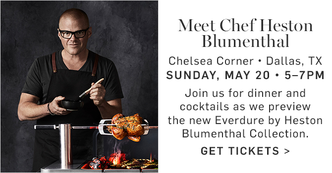Meet Chef Heston Blumenthal - Chelsea Corner - Dallas, TX - Sunday, May 20 - 5-7pm - GET TICKETS
