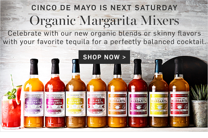 CINCO DE MAYO IS NEXT SATURDAY - Organic Margarita Mixers - SHOP NOW